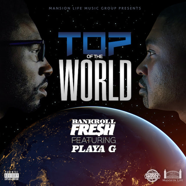 """""""Top of the World"""" is the first release from the upcoming EP """"Reign"""" by Memphis rapper/producer Playa G. """"Bankroll fresh is my brotha and he'll always be with me in spirit,"""" he says. """"I can hear his voice telling me 'its time ball', so I feel it's my duty to be sure his legacy lives on."""" [LISTEN & DOWNLOAD HERE]   www.iamplayag.com"""