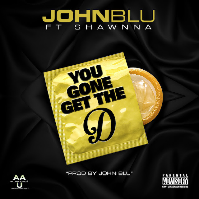 """Shawnna features on John Blu's single """"You Gone Get the D."""" Produced by John Blu. Stream and download below: [""""You Gone Get The D"""" - Album] [""""You Gone Get The D"""" - Radio]"""