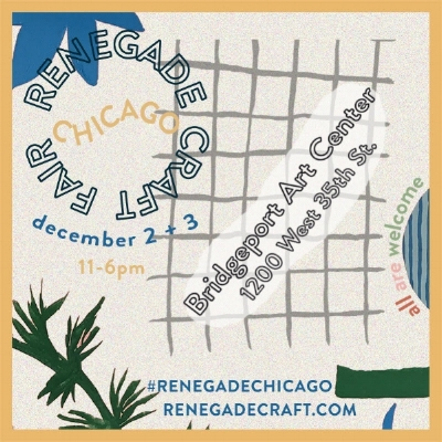 Renegade Craft Fair - Holiday - Dec 2 + 3 2017       11am - 6pmBridgeport Art Center 1200 West 35th St. Chicago