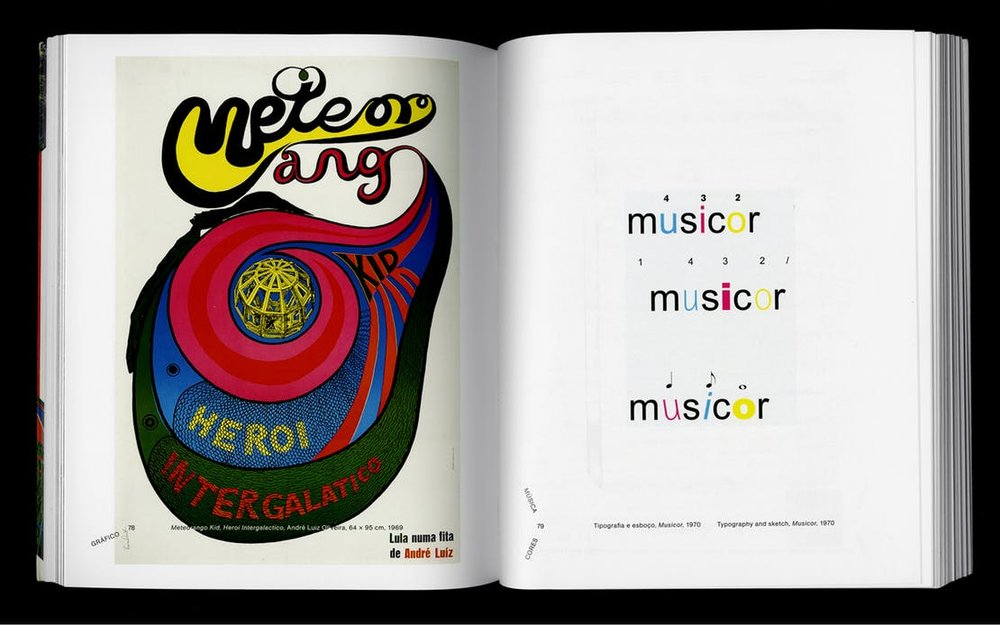 Spread from Rogério Duarte, Marginália 1. Left: André Luis Oliveira Meteorango Kid, Heroi Intergalactico, 1969 Right: Typography and sketch, Musicor, 1970