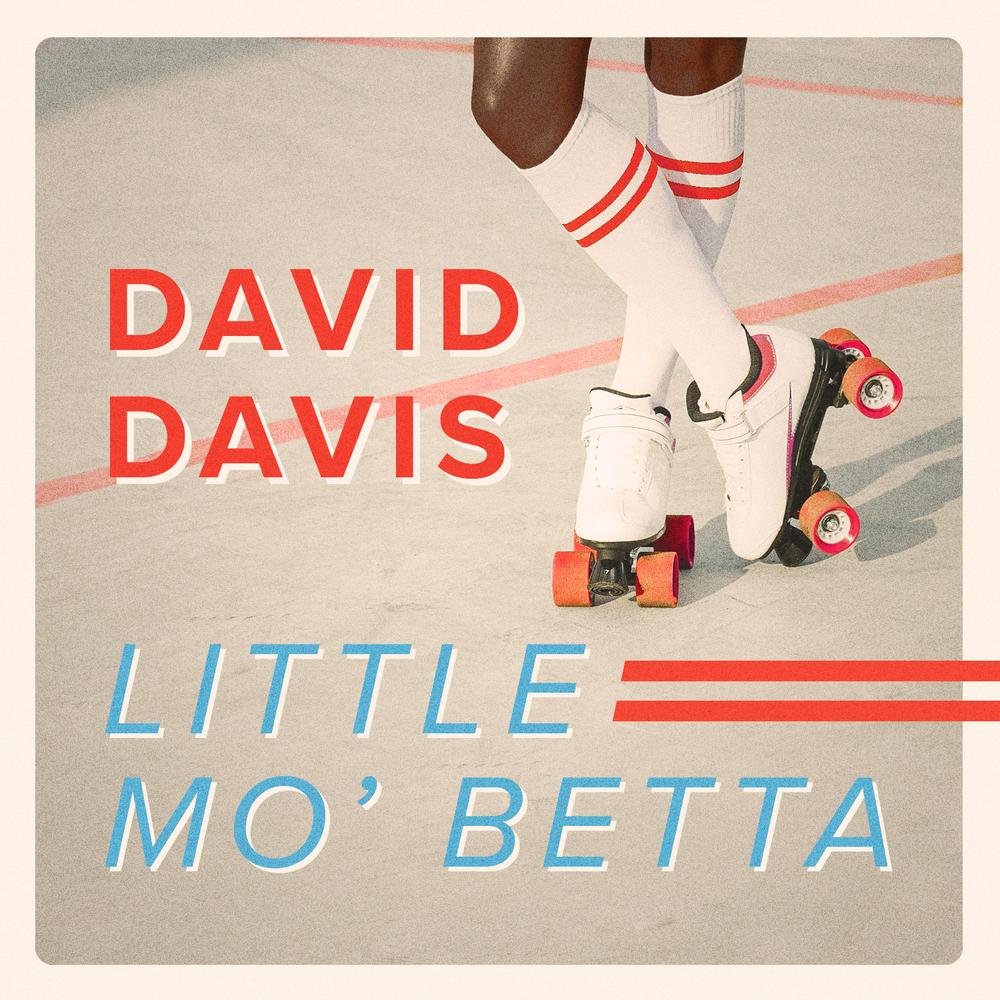 David Davis - Little Mo' Betta