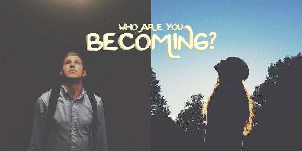 who-are-you-becoming-e1438883786174.jpg
