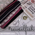 Sew Selfish hosted by Lauren Dahl