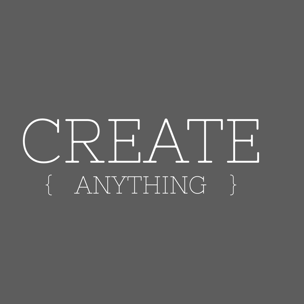 Create Anything