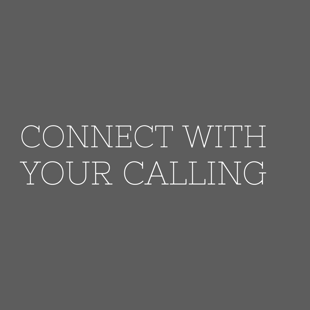 Connect With Your Calling