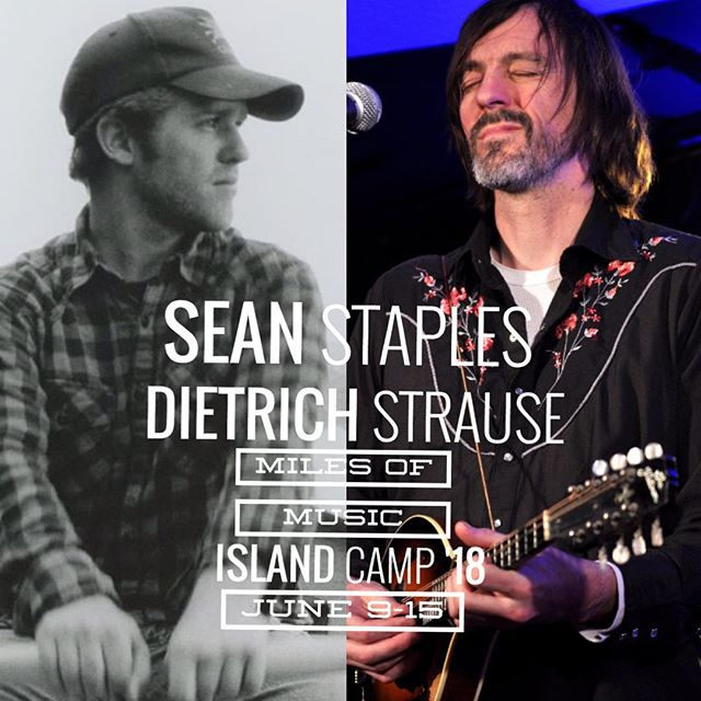 Sean Staples and Dietrich Strause are coming to MoM Island Camp! Sean is teaching songwriting and mandolin, and Dietrich will be teaching campers devastating songs. @dietrichstrause #milesmusiccamp #milesmusiccamp2018