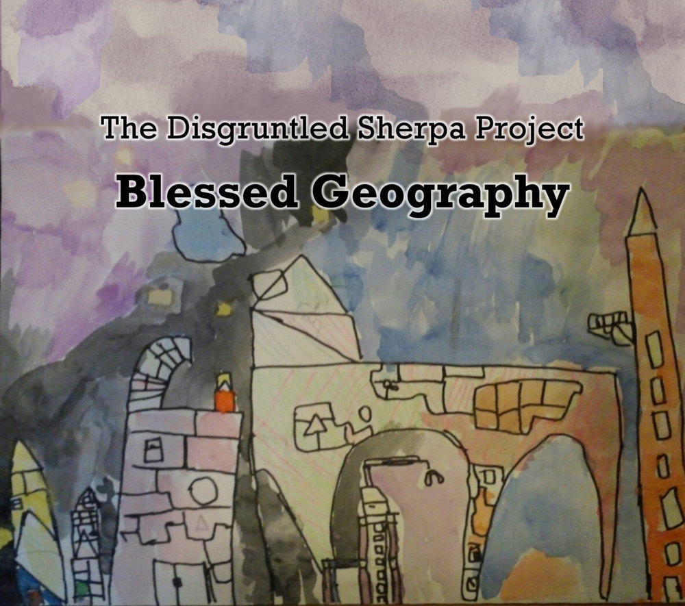 The Disgruntled Sherpa Project • Blessed Geography
