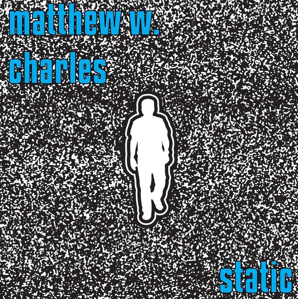 Matthew Charles • Static