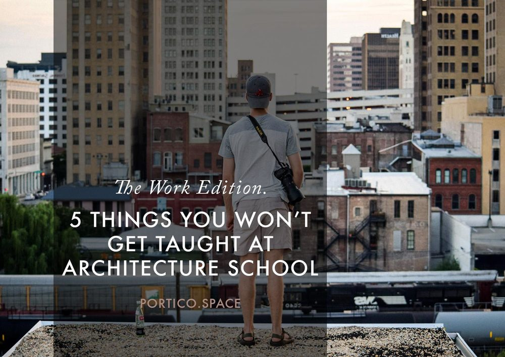 5 Things you won't get taught at architecture school - the work edition