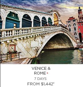 Venice & Rome trips from $1,442 per person