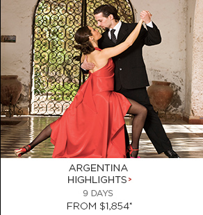 Argentina Highlights - 9 Days from $1,854 per person!
