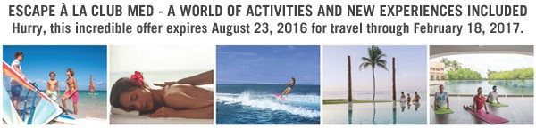 Club Med Sale through August 23, 2016 for travel through February 18, 2017!