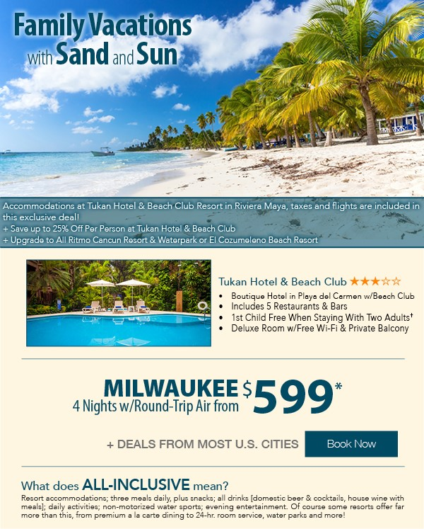 Family Vacations with Sand and Sun from $599 per person - 4 nights round trip from Milwaukee