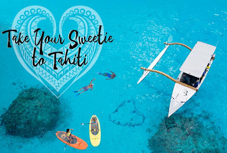Take our Sweetie to Tahiti - Valentines Special from Enjoy Vacationing Travel Agency!