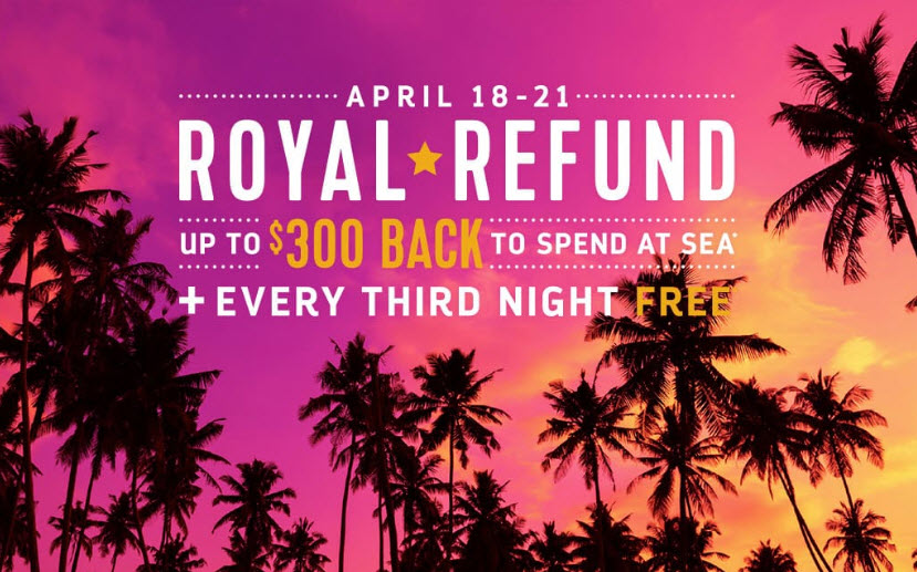 Royal Refund on Royal Caribbean bookings now through April 21