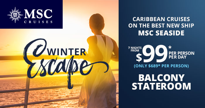 Escape Winter sale from MSC and Enjoy Vacationing. Book your cruise today!