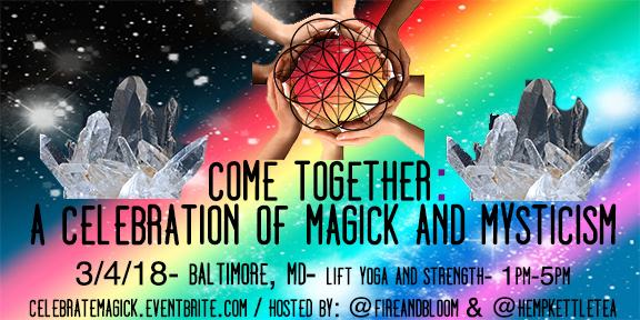 3/4/18  Come Together: A Celebration of Magick and Mysticism (Official Mystic Collection Launch Party)  Baltimore, MD. 1pm-5pm. Featuring Sound Healing, Yoga, Magical Discussion, Tea Sealing, and Storytelling.   Tickets: Celebratemagick.eventbrite.com