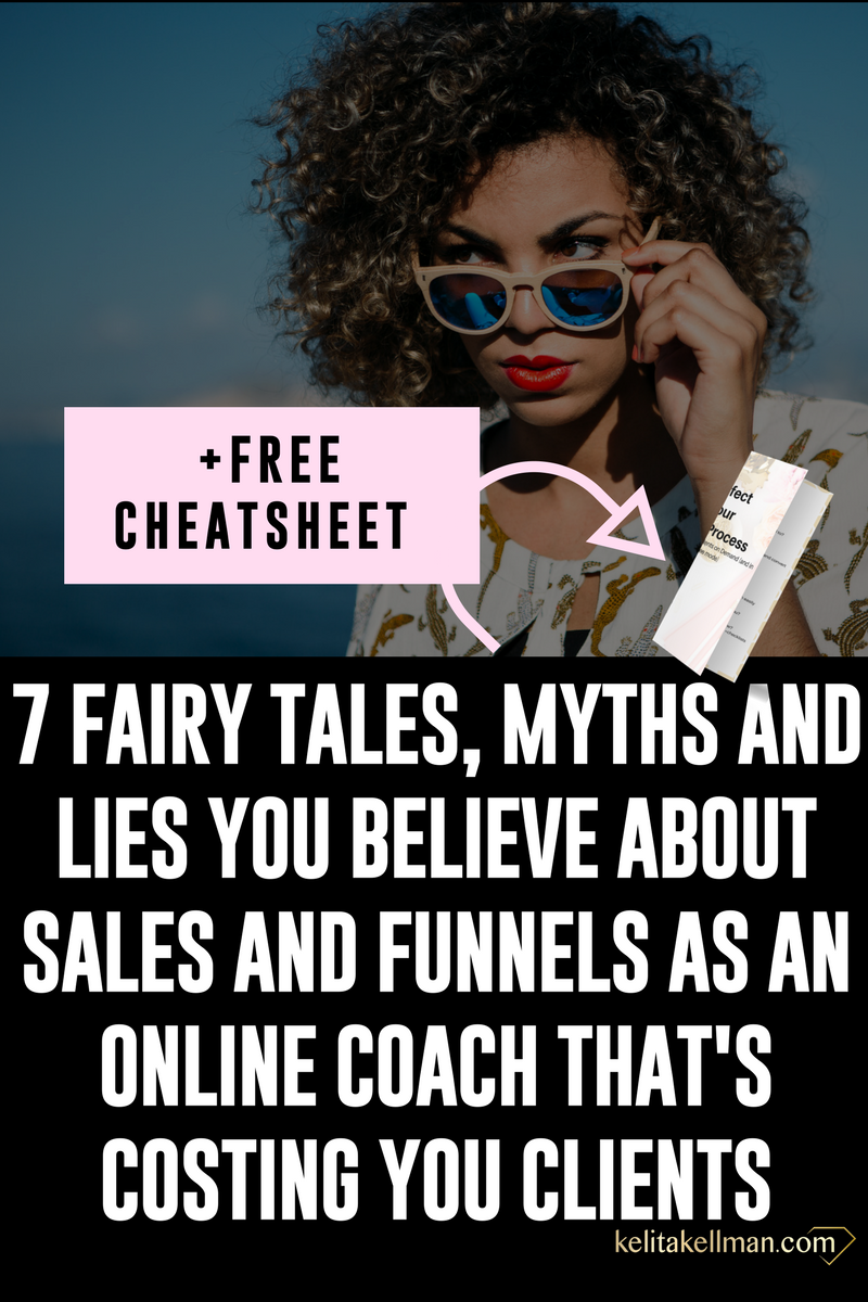 7 Fairy Tales, Myths and Lies your Believe about Sales and Funnels as an Online Coach that's costing your Paying Clients