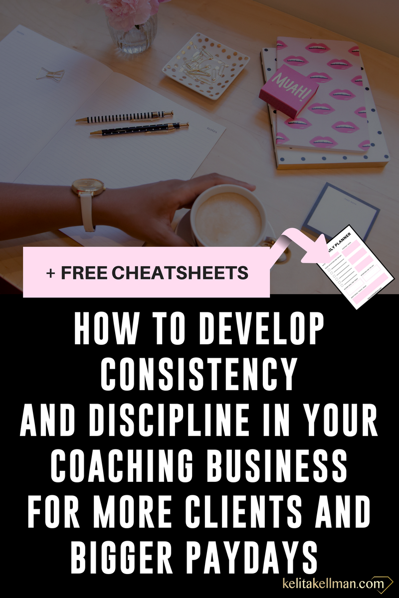 BLOG How to Develop Consistency and Discipline in Your Coaching Business for BIG RESULTS.png
