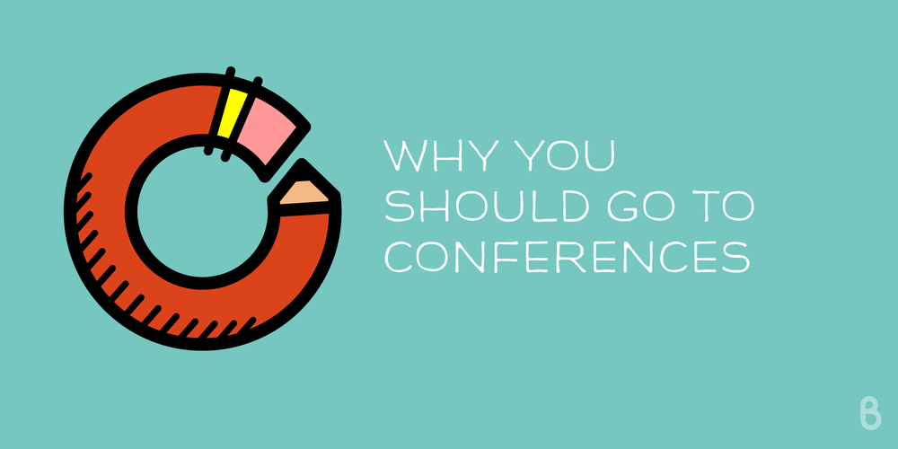 why-you-should-go-to-conferences-2017-01.png