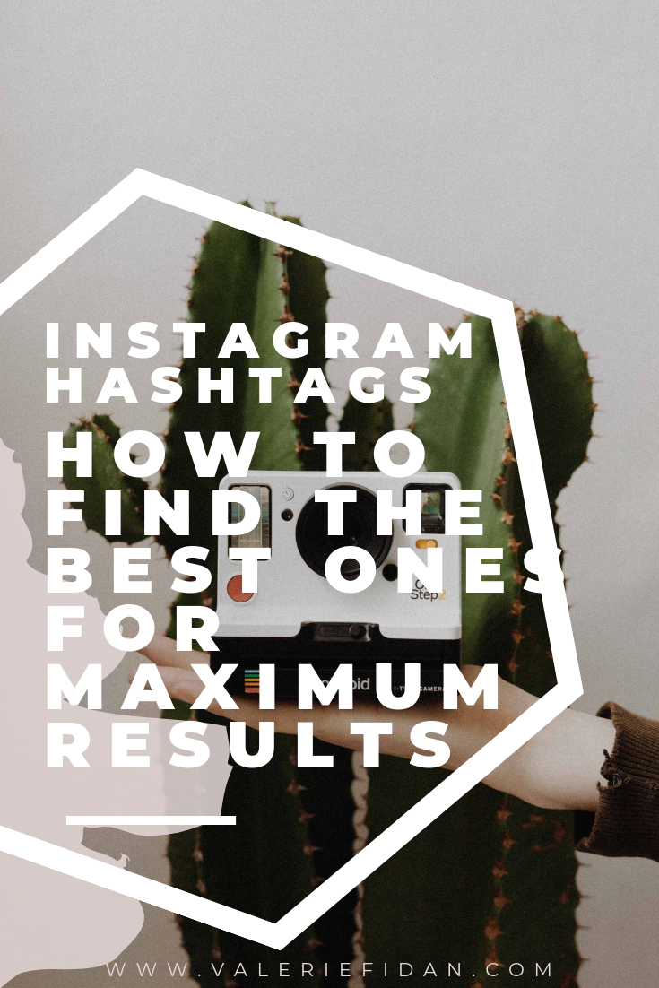 Instagram Hashtags and how to find the best ones for your niche - valeriefidan.com (1).png