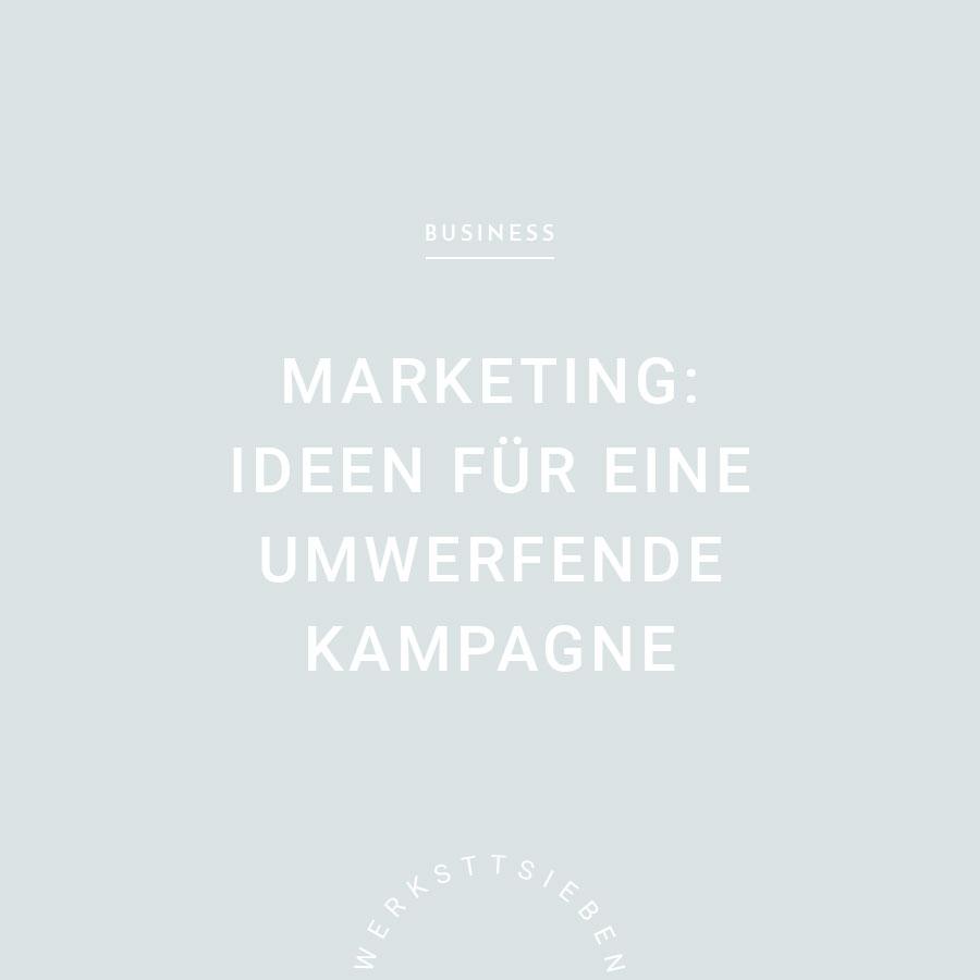 werkstattsieben_blog-ideen-marketingkampagne.jpg