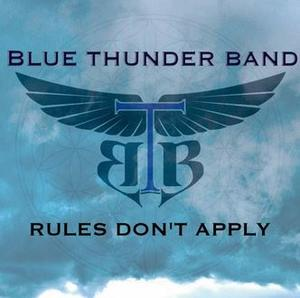 Listen to Rules Don't Apply by Blue Thunder Band