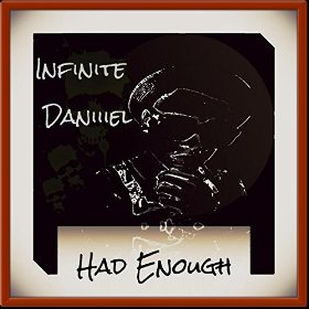 Listen to Had Enough by Infinite Daniiiel.