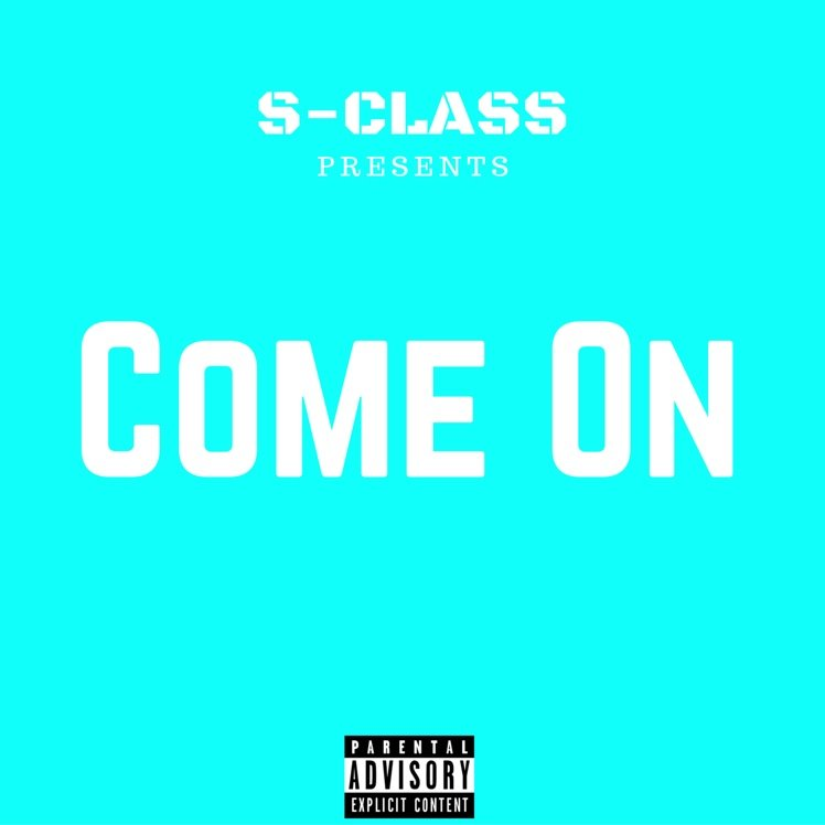 Listen to Come On by S-Class