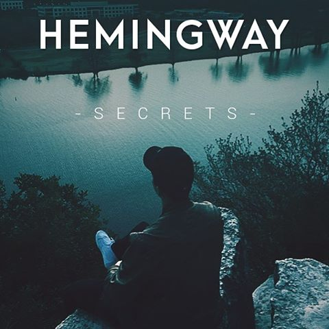 Listen to Secrets by Hemingway
