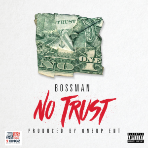 Listen to No Trust by Bossman.