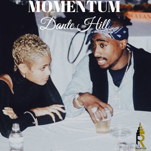 Listen to Momentum by Dante Hill.