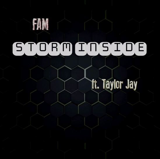 Listen to Storm Inside by FaM Featuring Taylor Jay.