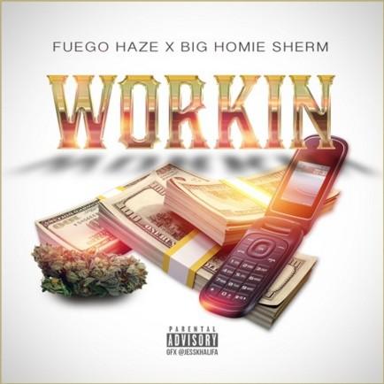 Listen to Workin by Fuego Haze.