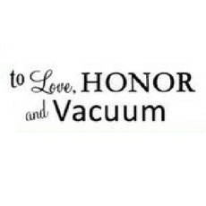 To Love, Honor and Vacuum