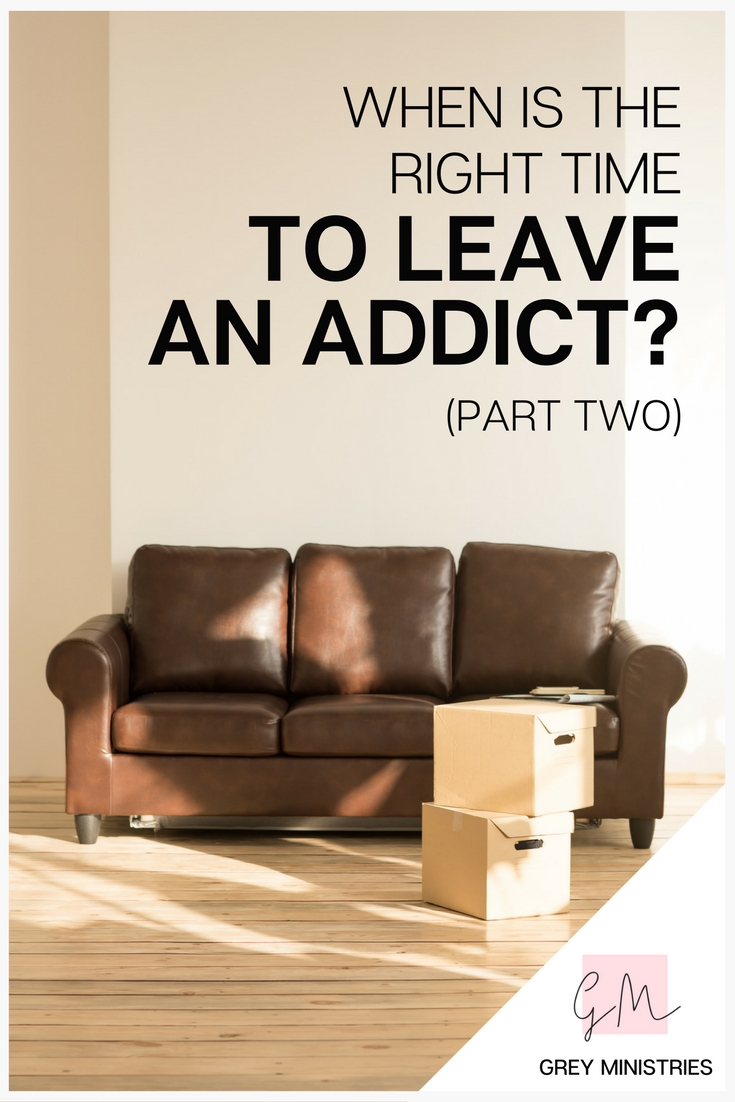 How do you know when to leave a loved one who has an addiction? Each situation is unique so only you and God can answer that question! (Maybe only God!) However, here are some thinking probes to help you make your decision, outlining good and bad reasons to stay with a loved one struggling with addiction. Click to read more!