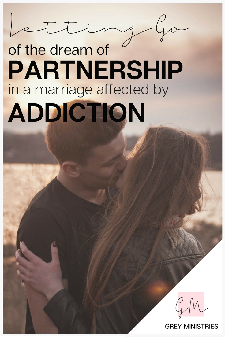 "Do you have expectations about your marriage? Are you finding the partnership in your marriage isn't what you hoped it would be? Has your spouse let you down? How does one recover the partnership in a marriage affected by addiction? Leah Grey tackles these questions and more in her post, ""Letting Go of the Dream of Partnership in a Marriage Affected by Addiction"". Click to read now or PIN for later!"