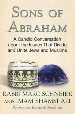 President Bill Clinton writes foreward to Sons of Abraham: A Candid Conversation about the Issues that Divide and Unite Jews and Muslims, by Rabbi Marc Schneier and Imam Shamsi Ali.