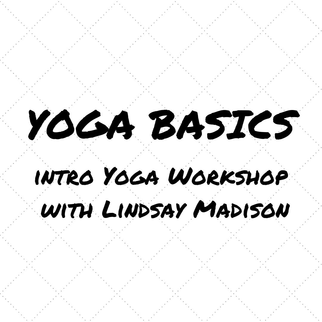 Yoga Basics Workshop with Lindsay — EnSoul Yoga
