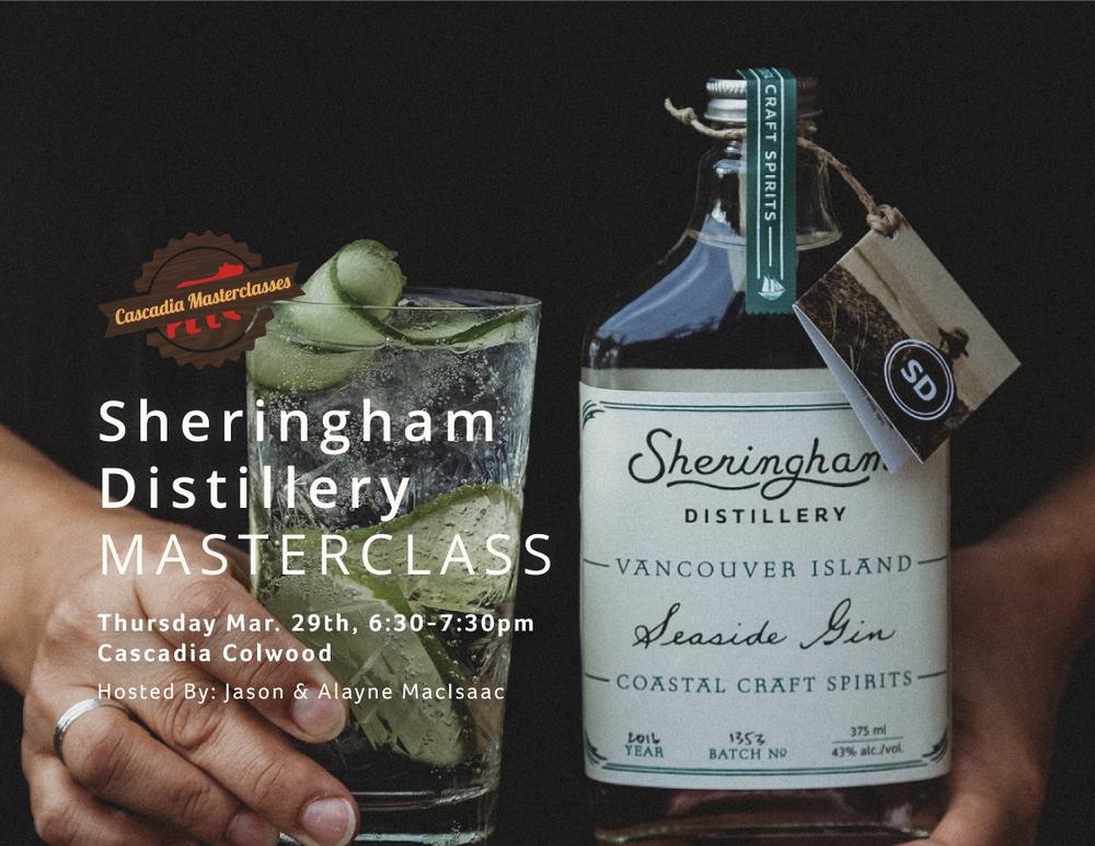 sheringham distillery, masterclass, cascadia, colwood