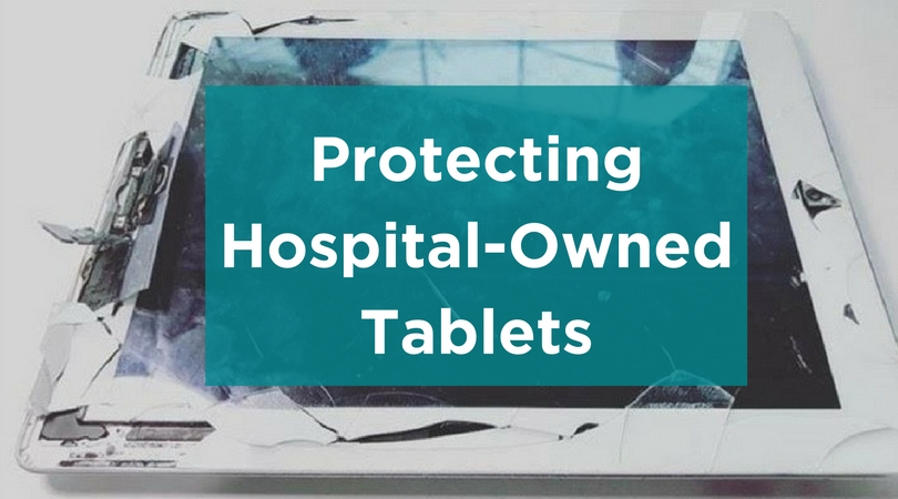 protect hospital owned tablets