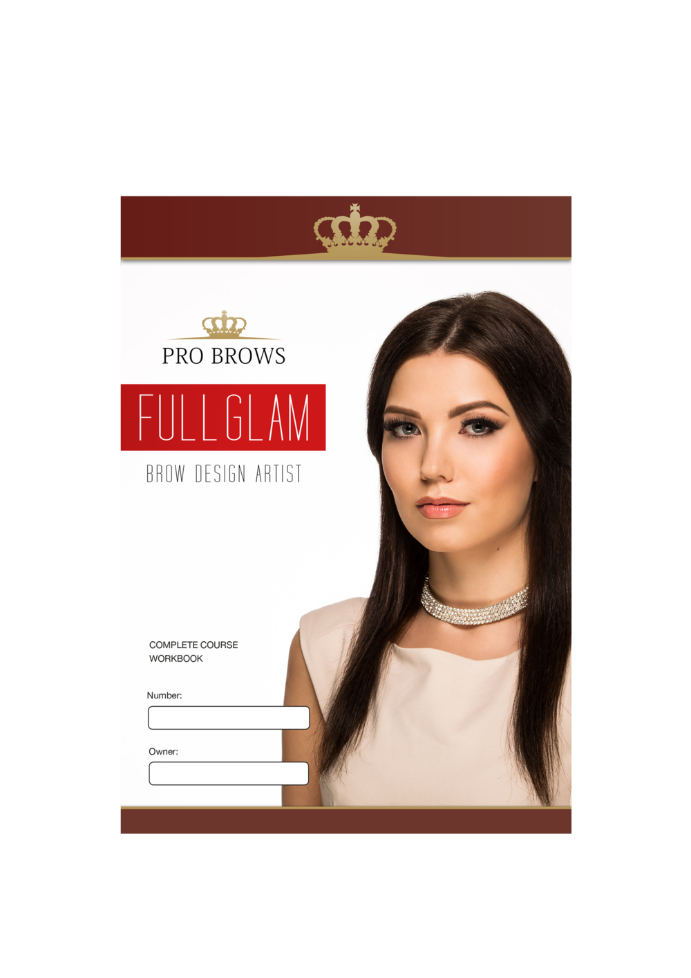 "FullGlam Workbook.  We take great pride in giving all the students a complete and professional workbook. It will be your ""user manual"" for brow-design and brow business for years."