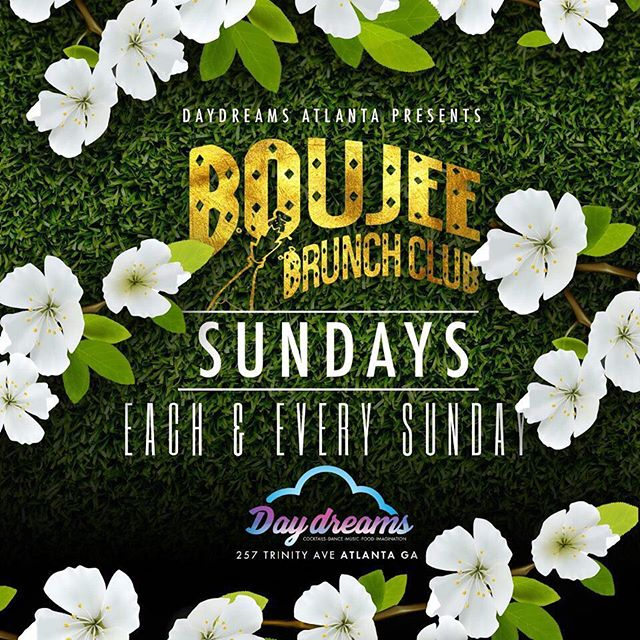 #BoujeeBrunchClub this Sunday at @DayDreamsAtlanta 2-8pm. RSVP for free entry, click the link in @BoujeeBrunchClub Bottle prices start at $100