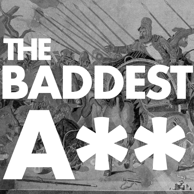 The Baddest Ass