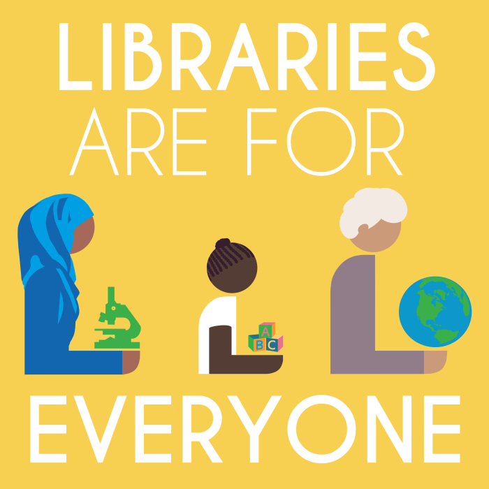 "Graphic that says ""Libraries are for everyone"" with images of three different people. Via Hafuboti"