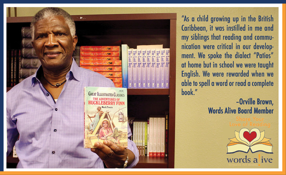 "An image of Board Member Orville Brown standing in front of a bookshelf. The image has the following quote from Orville: ""As a child growing up in the British Caribbean, it was instilled in me and my siblings  that reading and communication were critical in our development. We spoke the dialect ""Patios"" at home but in school we were taught English. We were rewarded when we able to spell a word or read a book."