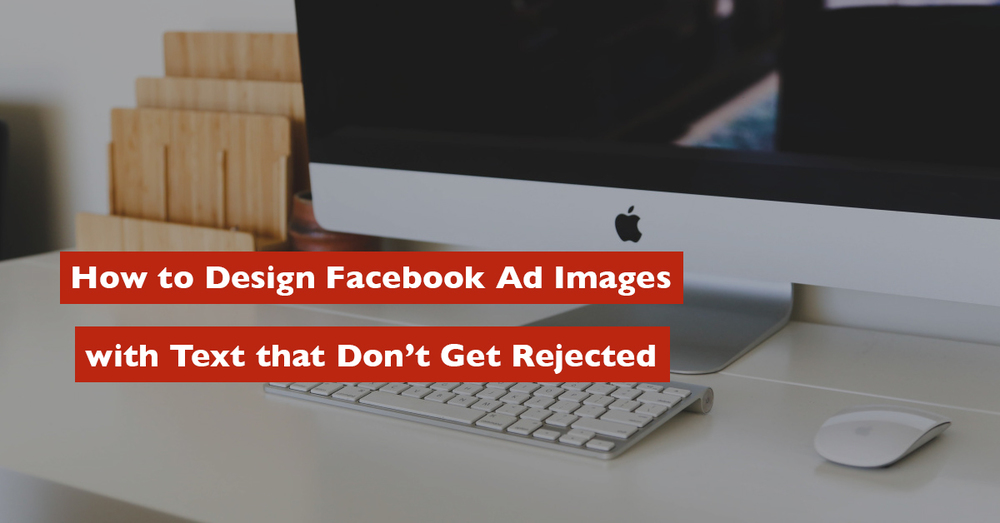 How To Design Facebook Ad Images With Text That Don't Get Rejected - Claire Pells.com