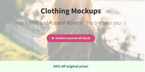 Clothing Mockups Course 50% off  (regularly $47, now $23.50)