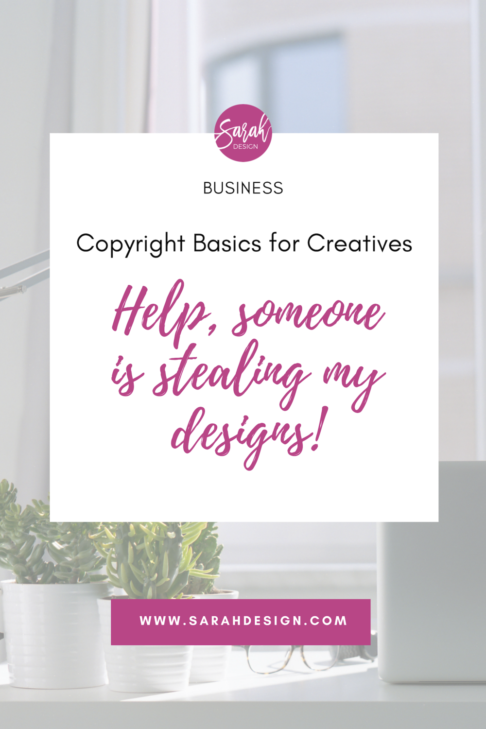 3  Copyright basics for creatives. Guest post from Joey Vitale on SarahDesign.com website.