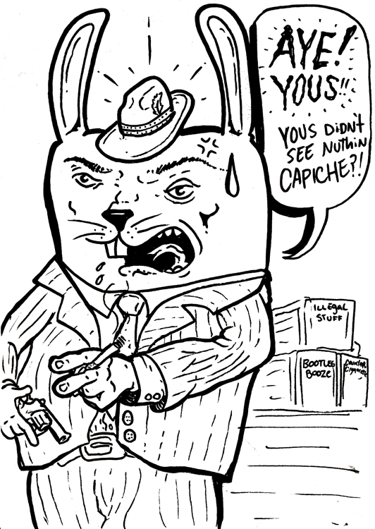 A dirty mobster rabbit from  The Request Line . FUGGEDDABOUDIT!